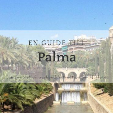 En guide till Palma – en välförtjänt populär weekendstad
