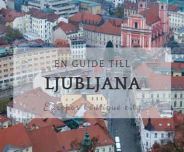 En weekend i Ljubljana – guide till Europas boutique city