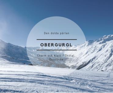 Åter till pärlan Obergurgl – för skidåkning och klass i Ötztal