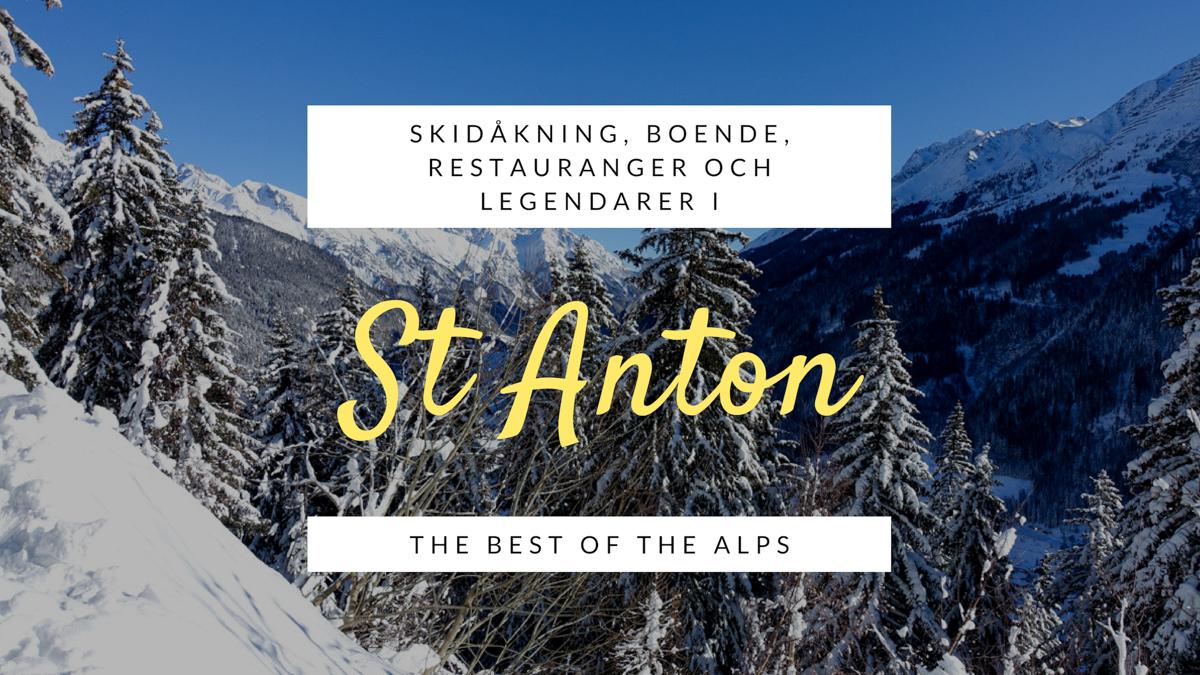 fe168fc1526 St Anton - Österrikes bästa skidort? Läs om skidåkning, restauranger ...